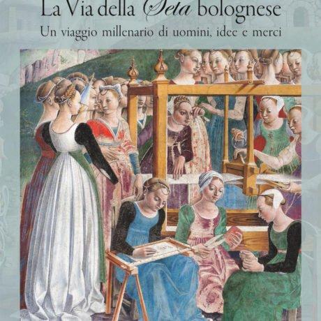 Libro La via della Seta bolognese